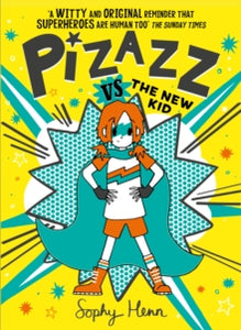 Pizazz vs the New Kid : The super awesome new superhero series! : 2