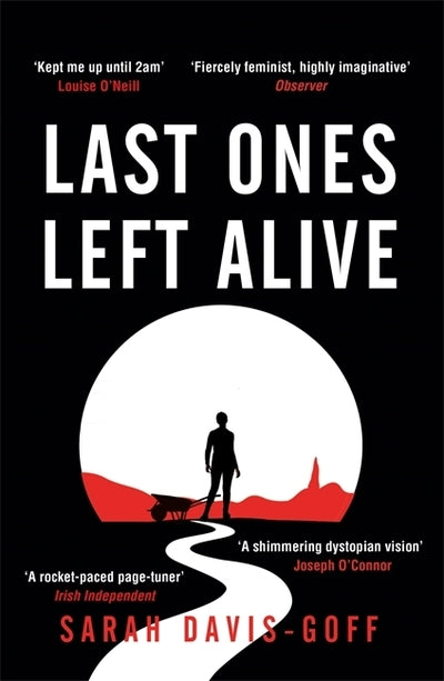 Last Ones Left Alive: The 'fiercely feminist, highly imaginative debut' - Observ