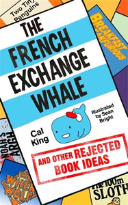 French Exchange Whale Reject Book Ideas
