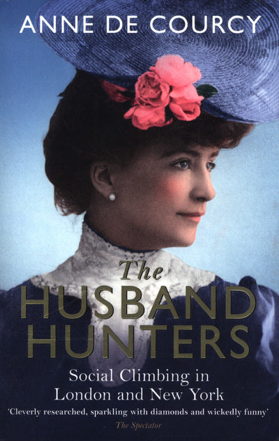 Husband Hunters: Social Climbing in London and New York