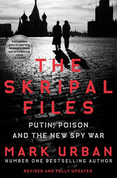 Skripal Files: Putin, Poison and the New Spy War