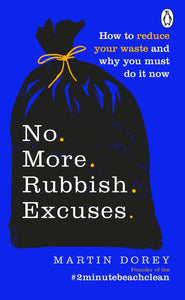 No More Rubbish Excuses: Simple ways to reduce your waste and make a difference
