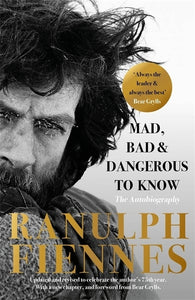 Mad, Bad and Dangerous to Know: Updated and revised to celebrate the author's 75