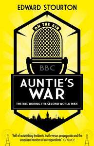 Auntie's War: The BBC during the Second World War
