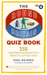 Round Britain Quiz Book: 250 challenging questions from Radio 4's cult quiz show