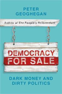 Democracy for Sale: Dark Money and Dirty Politics