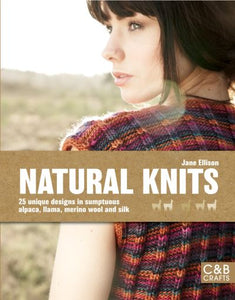 Natural Knits: 25 Fabulous Designs to Knit