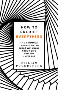 How to Predict Everything: The Formula Transforming What We Know About Life and