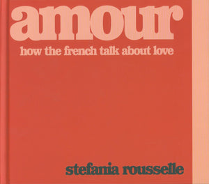 Amour: How the French Talk about Love