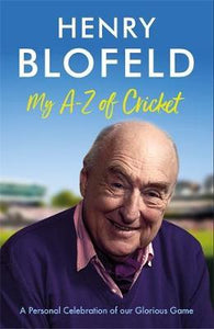 My A-Z of Cricket: A personal celebration of our glorious game