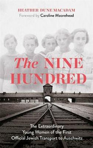 Nine Hundred: The Extraordinary Young Women of the First Official Jewish Transpo