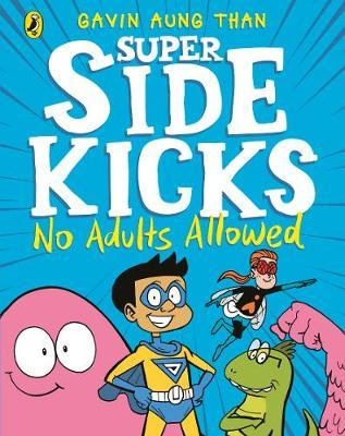 The Super Sidekicks: No Adults Allowed