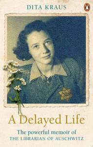 Delayed Life: The true story of the Librarian of Auschwitz