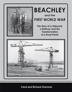 Beachley and the First World War: The Story of a Shipyard, a Railway and the Tra