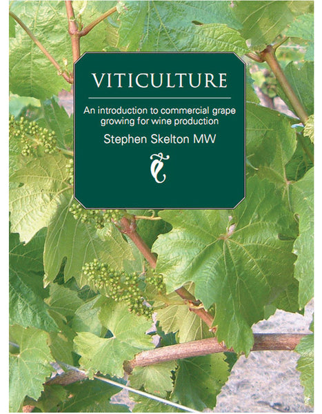 Viticulture by Stephen Skelton MW
