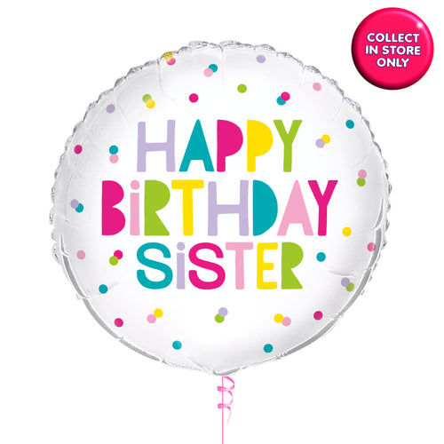 Happy Birthday Sister Balloons - Helium Inflated