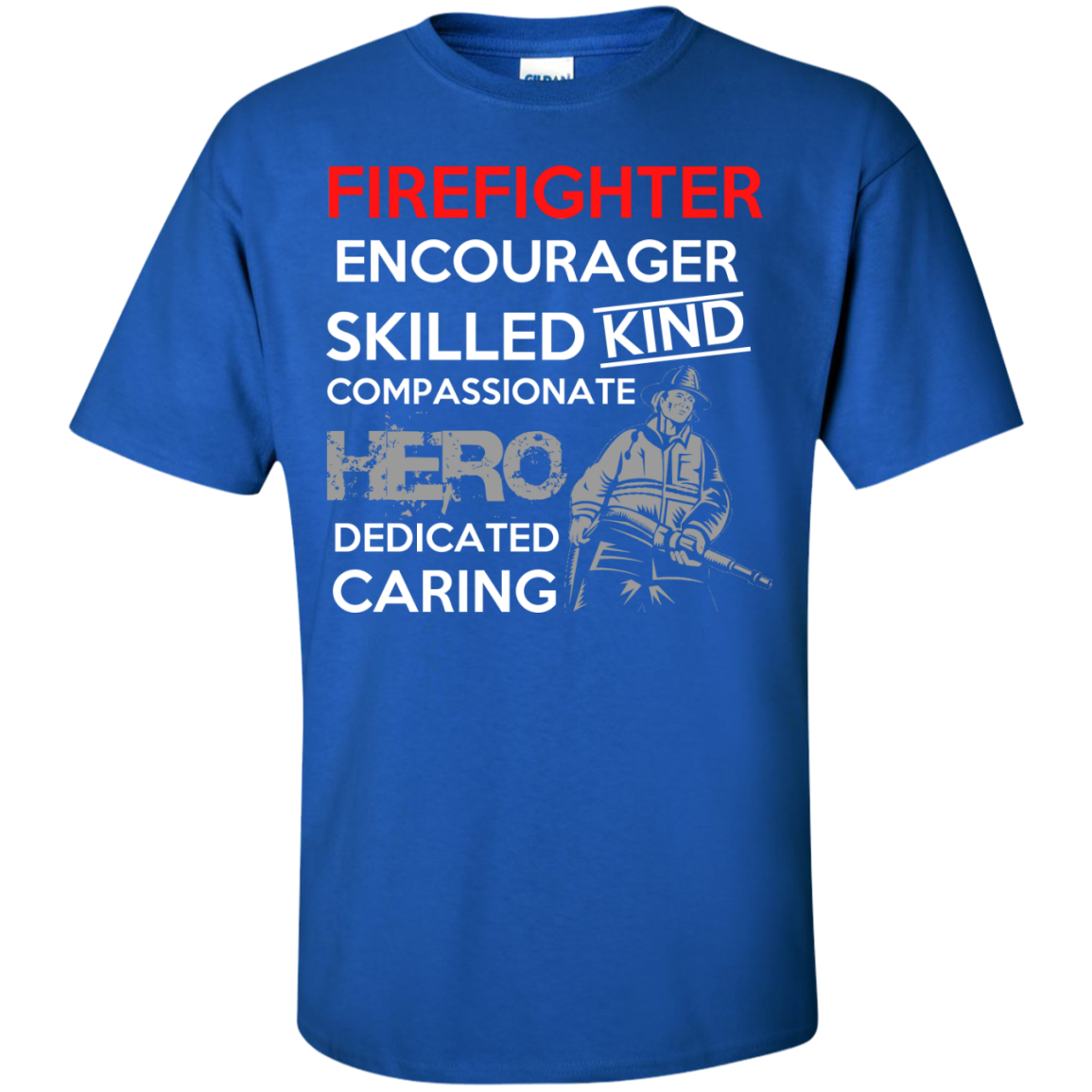 Firefighter Encourager Skilled Kind Compassionate Hero Firefighter Job Shirt - The Sun Cat