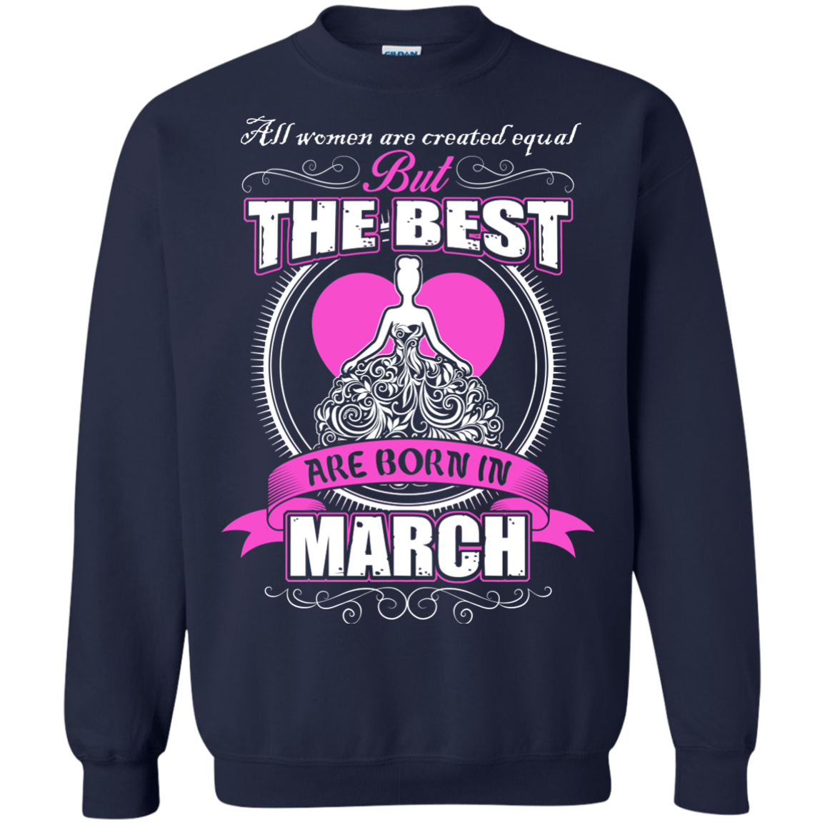 all women are created equal but the best are born in march T-Shirts - The Sun Cat