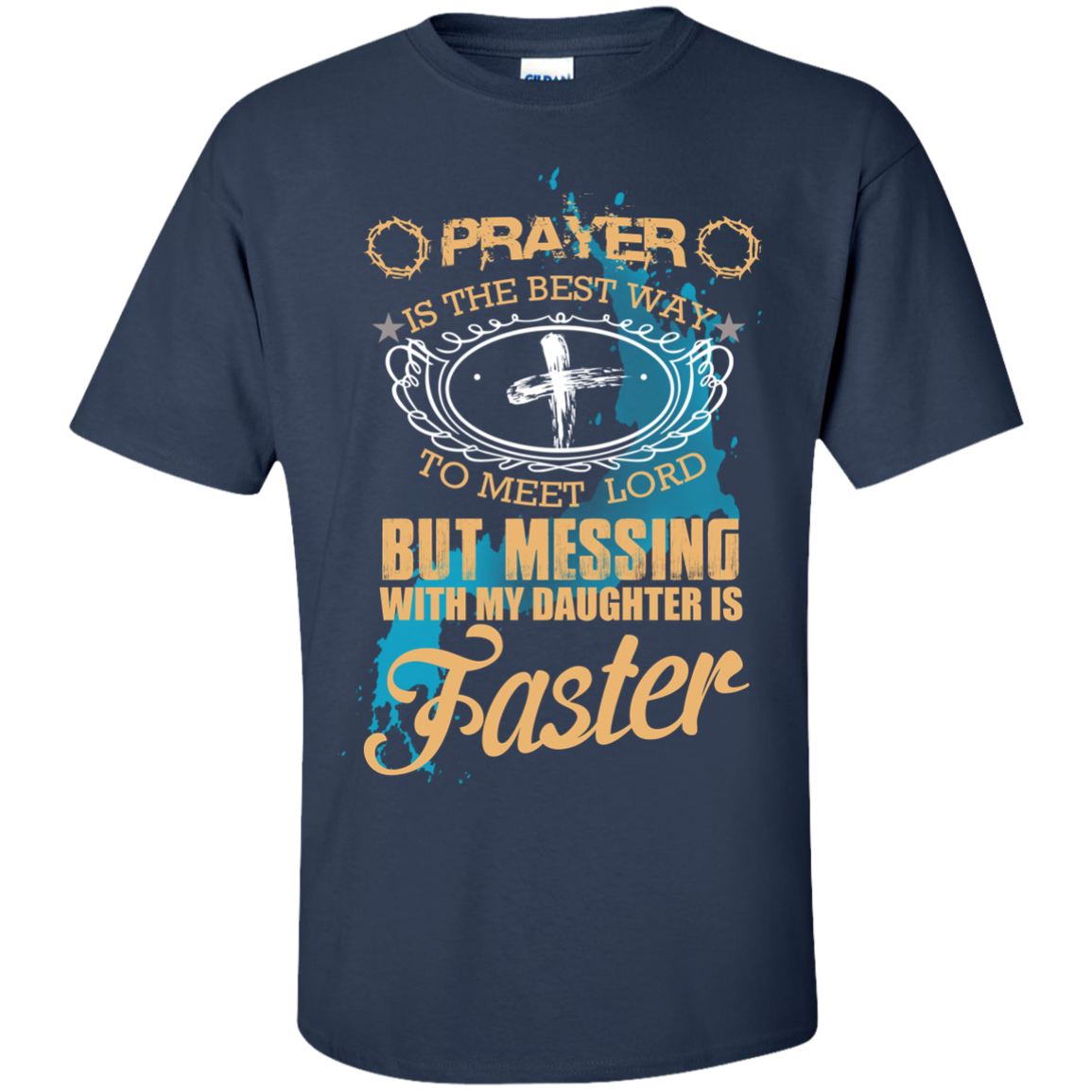 Mess with My Daughter Faster Than Prayer To Meet God T-Shirt - The Sun Cat
