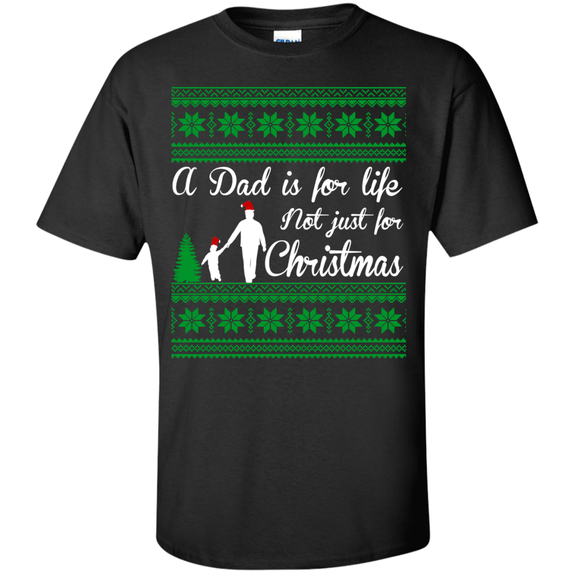 A Dad is for life not just for Christmas T Shirt