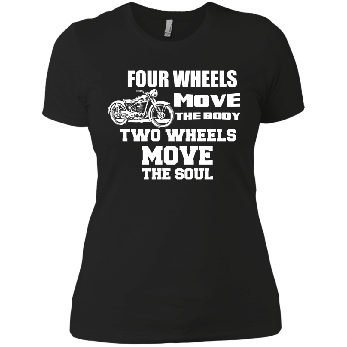 4 WHEELS MOVE THE BODY, 2 WHEELS MOVE THE SOUL T-Shirt & Hoodie - The Sun Cat