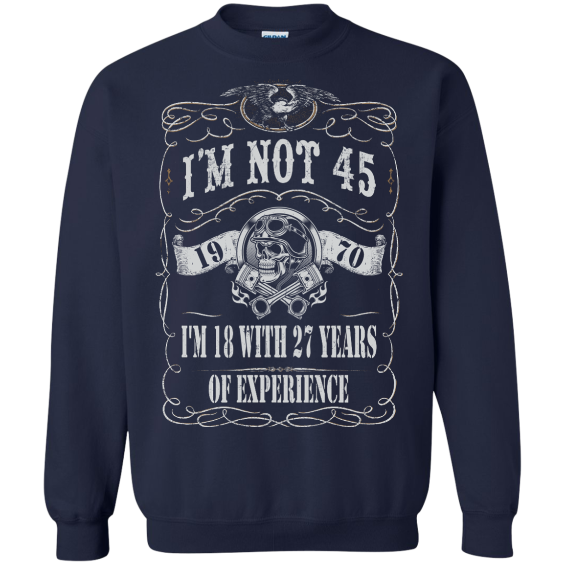 1970 Im Not 45 Im 18 With 27 Years Of Experience T-Shirts - The Sun Cat