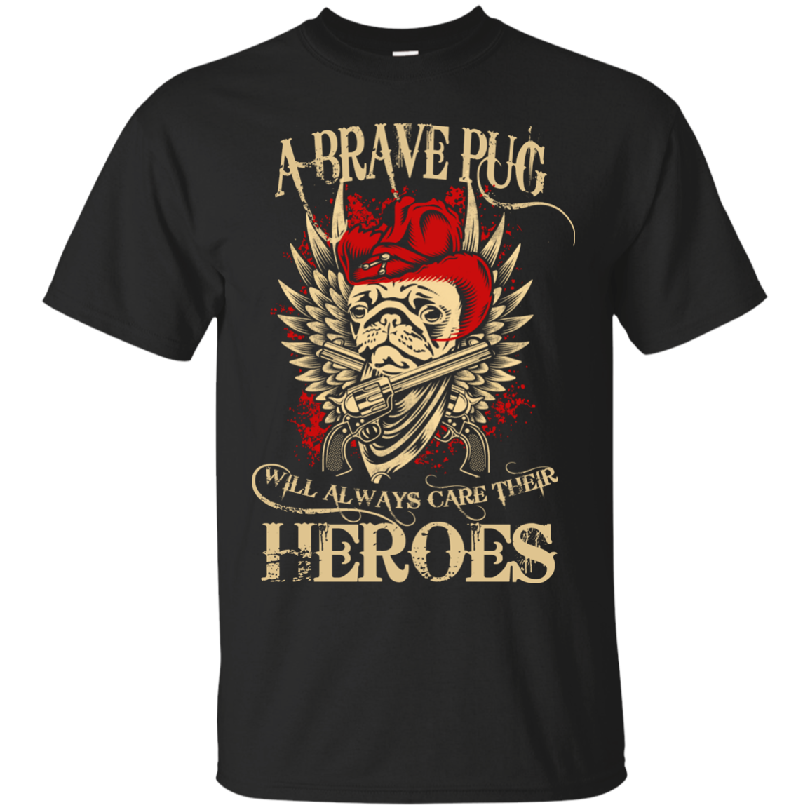 A BRAVE PUG WILL ALWAYS CARE THEIR HEROES T-Shirt & Hoodie