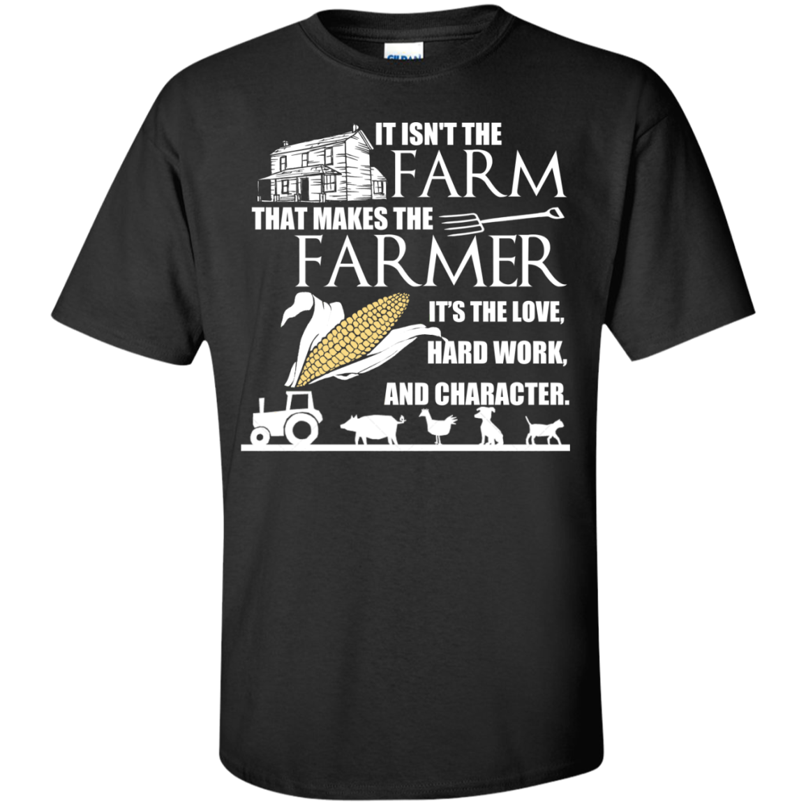 Farmer Shirt - It's The Love, Hard Word, And Character