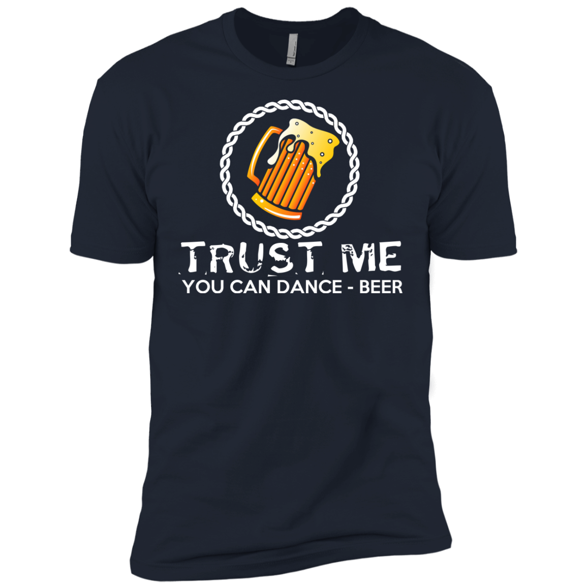 Beer Trust Me You Can Dance Funny T Shirt - The Sun Cat