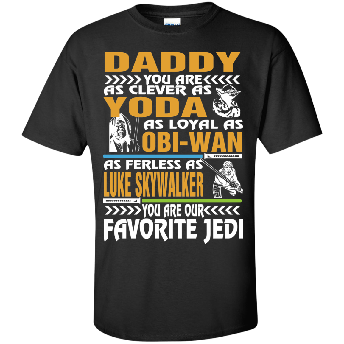 Daddy You Are As Clever As Yoda OBI Wan Favorite Jedi Star Wars T-Shirts