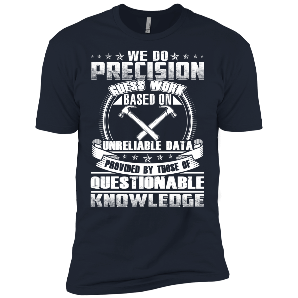 We Do Precision Guess Work Knowledge T shirt
