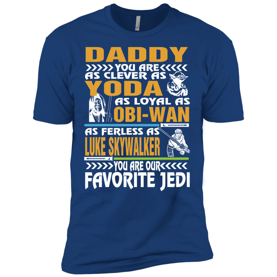 Daddy You Are As Clever As Yoda OBI Wan Favorite Jedi Star Wars T-Shirts - The Sun Cat