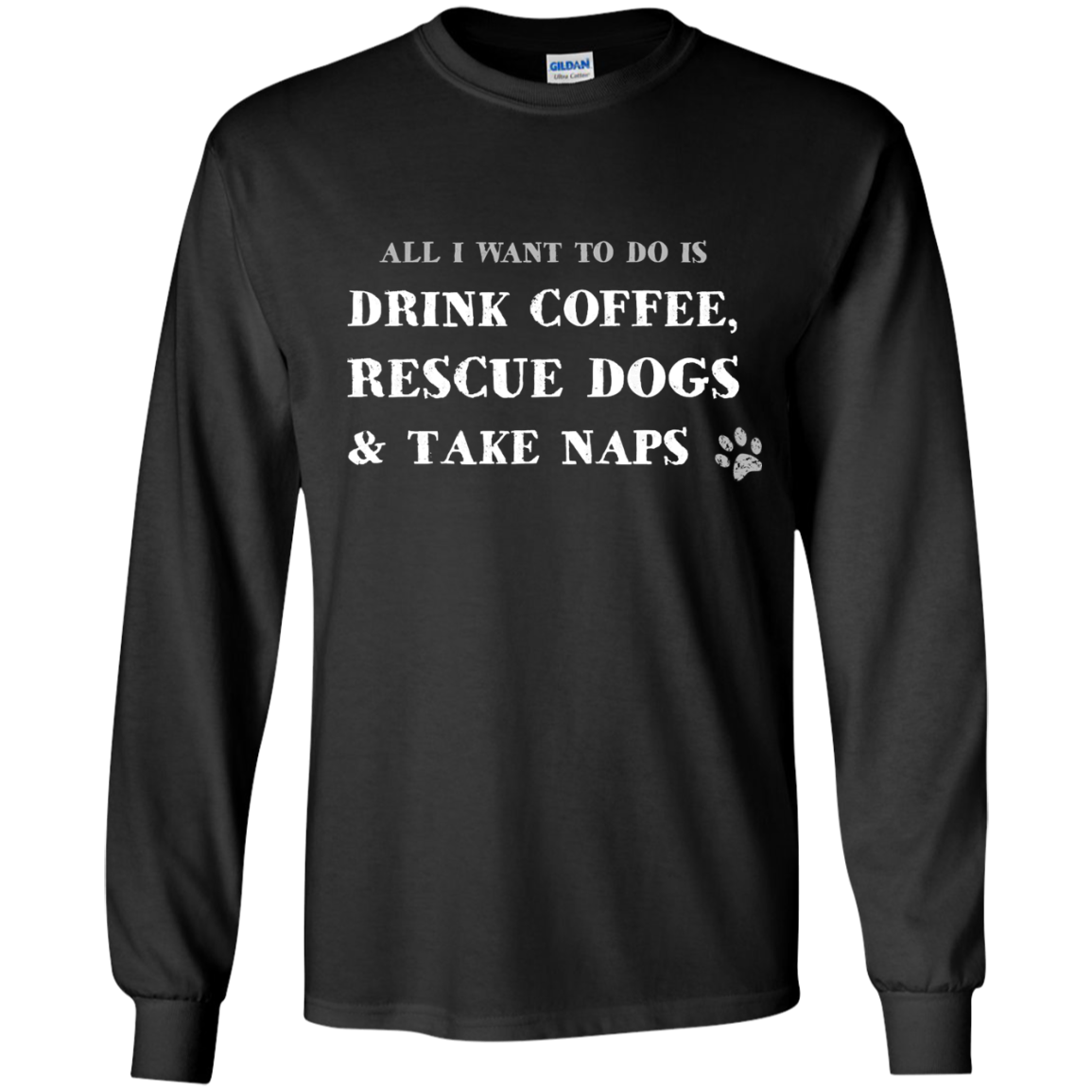 All I Want To Do Is Drink Coffee, Rescue Dogs & Take Naps T-Shirts & Hoodies - The Sun Cat