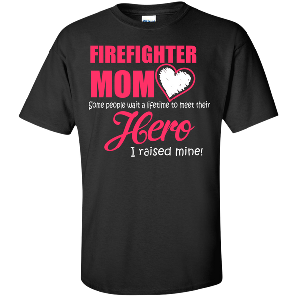 Firefighter Mom Some People Meet Their Hero T shirt - The Sun Cat