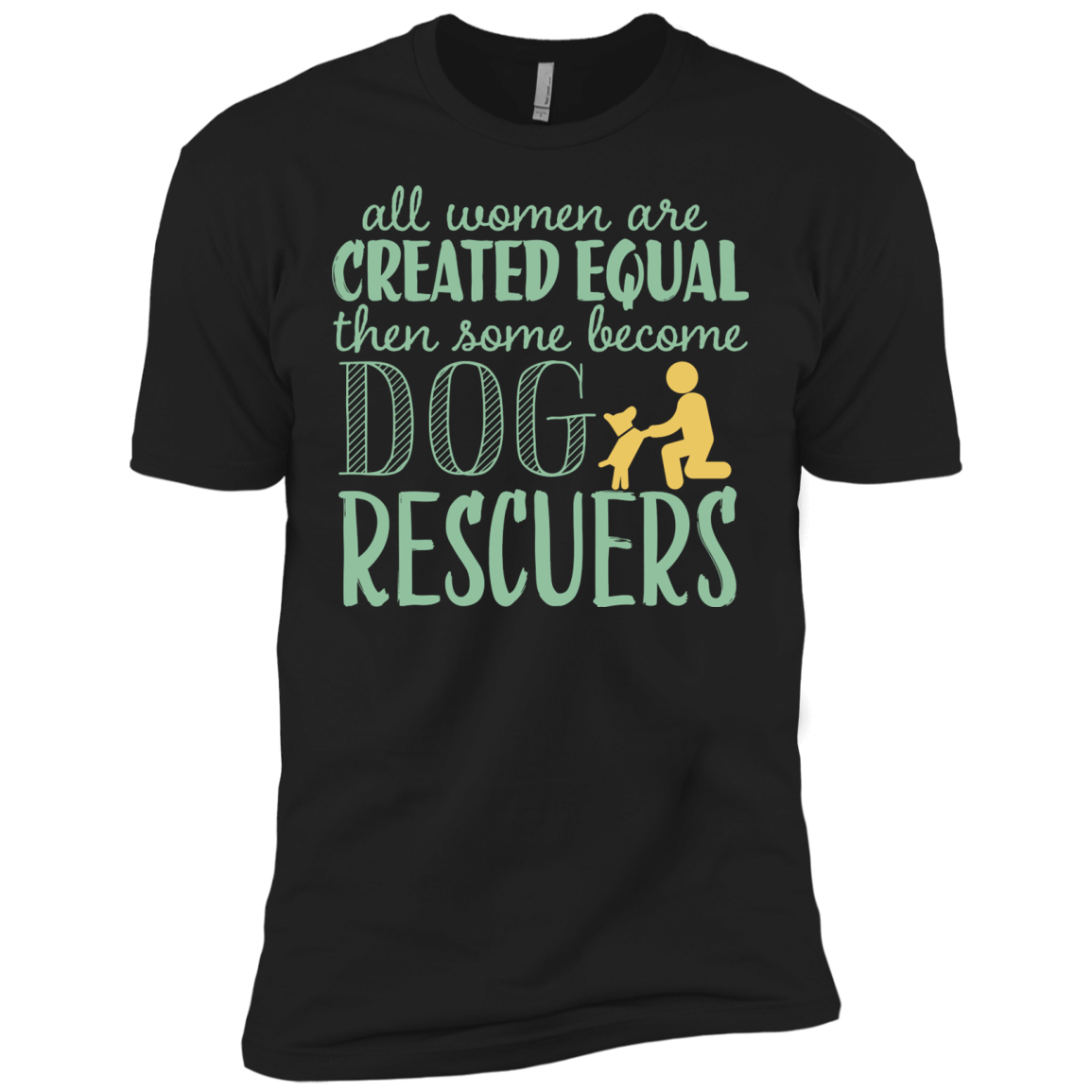 All Woman Are Created Equal Then Some Become Dog Rescuers T-Shirt & Hoodie - The Sun Cat