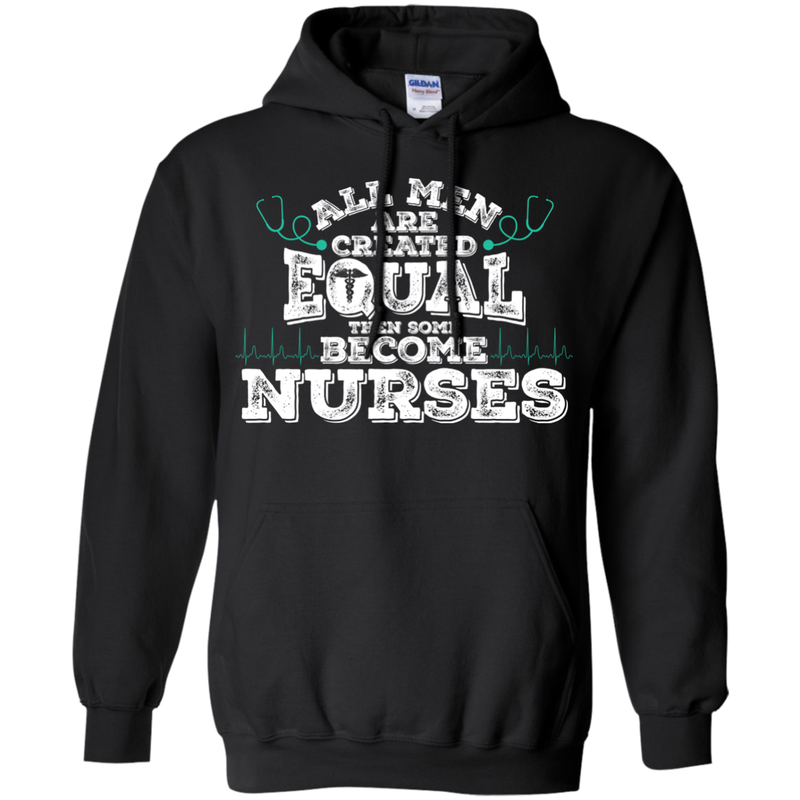 All Men Are Created EQUAL then some become NURSES T-Shirts - The Sun Cat