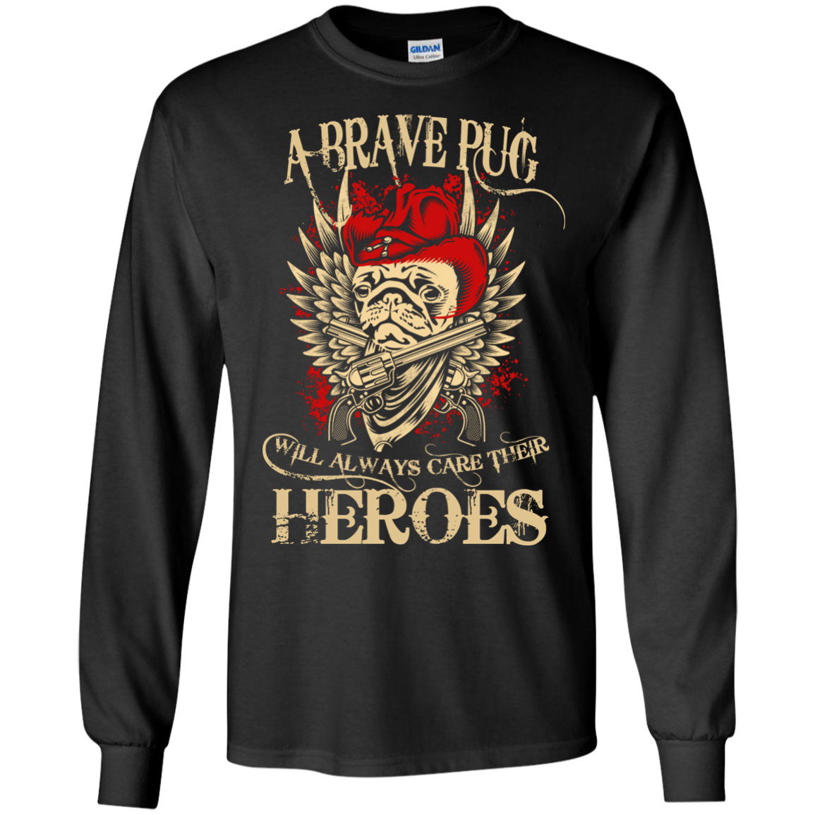 A BRAVE PUG WILL ALWAYS CARE THEIR HEROES T-Shirt & Hoodie - The Sun Cat