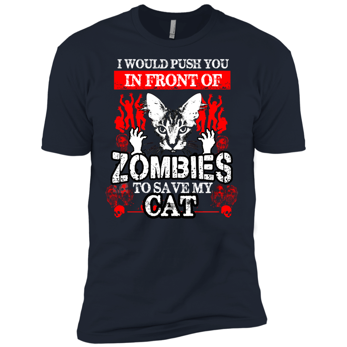 I Would Push You In Front Of Zombies to Save My Cat - The Sun Cat
