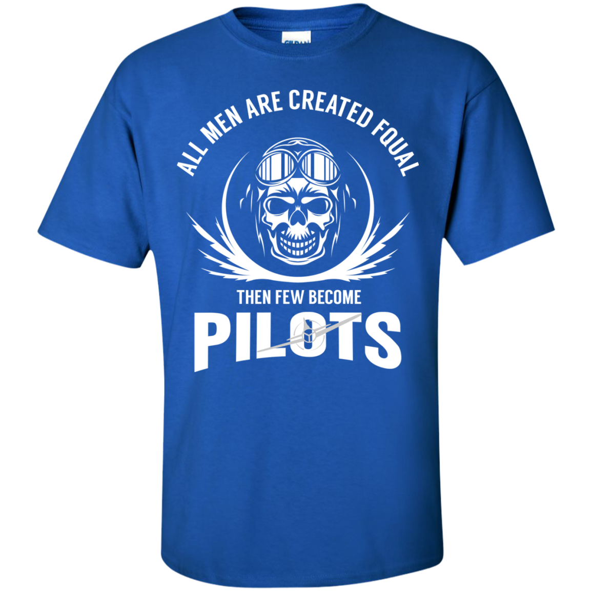 All man Are Created Equal Then A Few Become Pilots T-Shirts - The Sun Cat