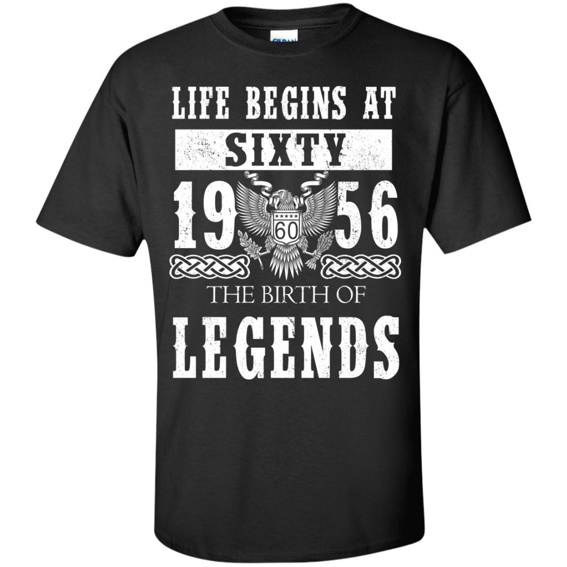 Life Begins At Sixty 1956 The Birth Of Legends T-Shirts
