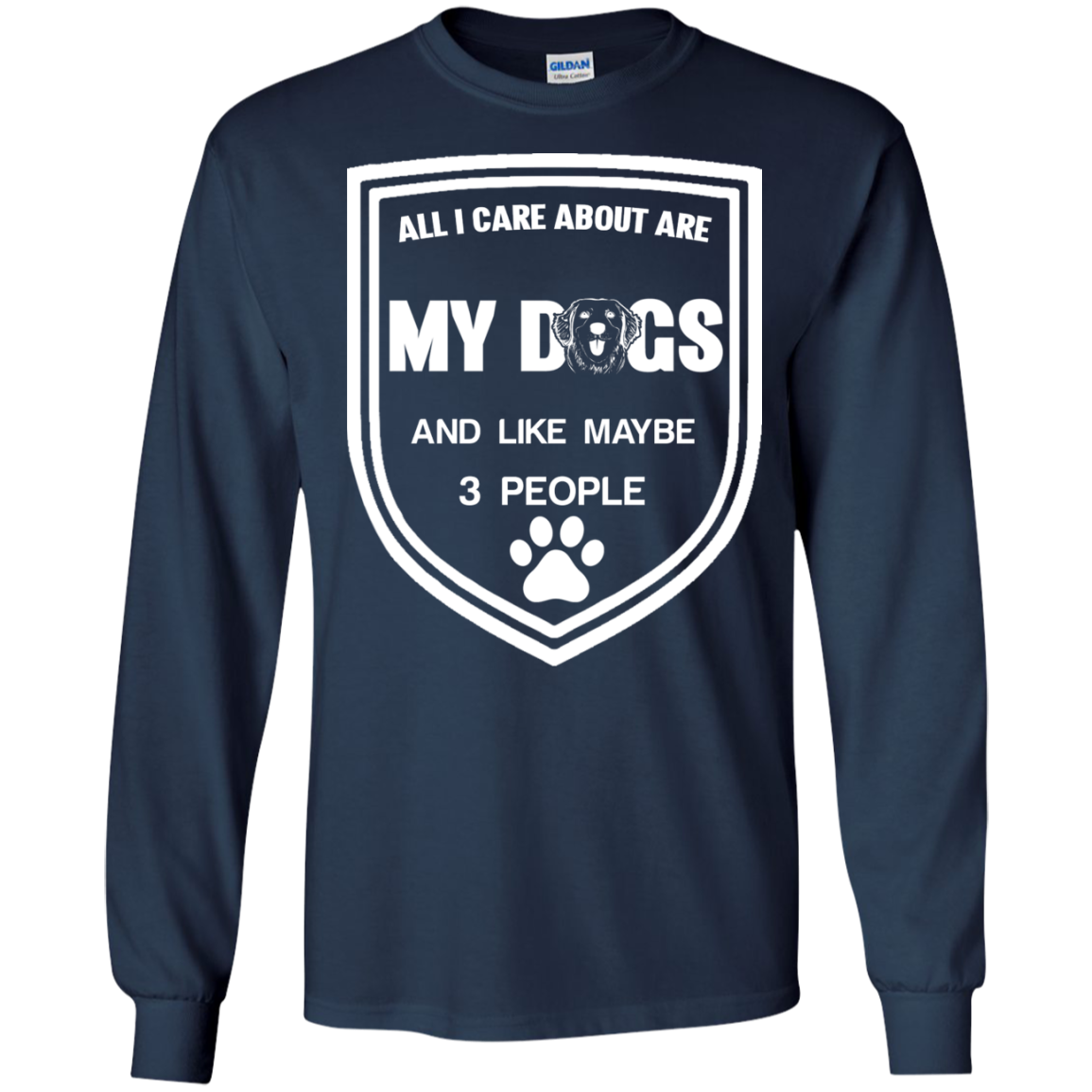 All I Care About Are My Dogs And Like Maybe 3 People T-Shirts & Hoodies - The Sun Cat