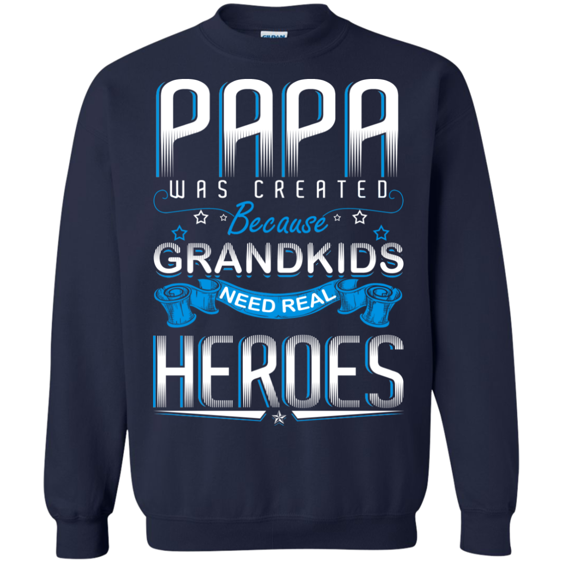 Papa was created Because GRANDKIDS Need Real HEROES - TheSunCat.com - 8