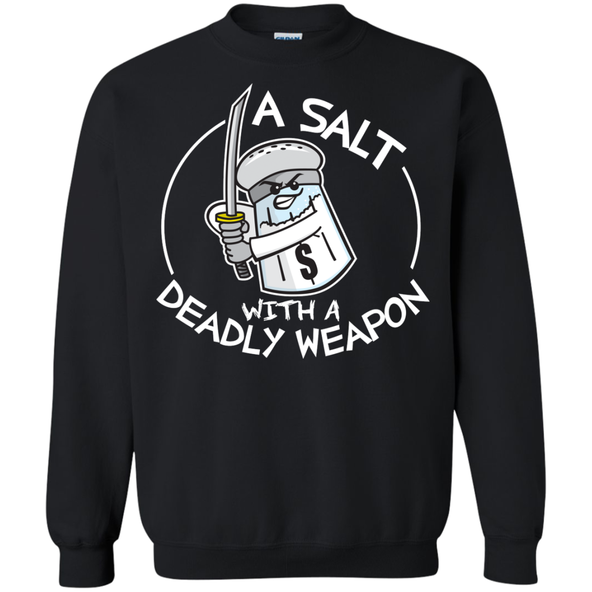 A Salt with A Deadly Weapon T-Shirt & Hoodie, Sweatshirt - The Sun Cat