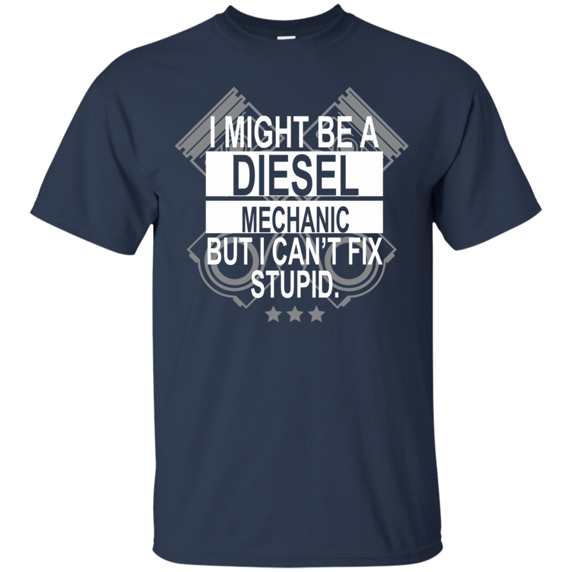 Awesome Diesel Mechanic Shirt T-Shirt & Hoodie I Might Be Diesel Mechanic But I Can't Fix Stupid - The Sun Cat