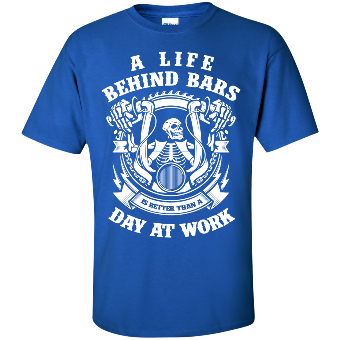 A Life Behind Bars is Better Than A Day At Work T-Shirts - The Sun Cat