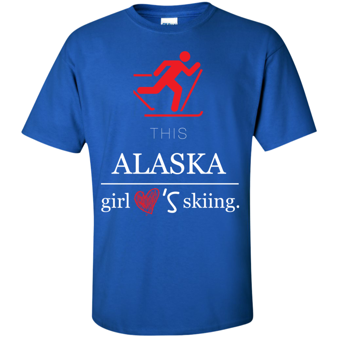 This Alaska Girl Loves Skiing T-Shirt - The Sun Cat