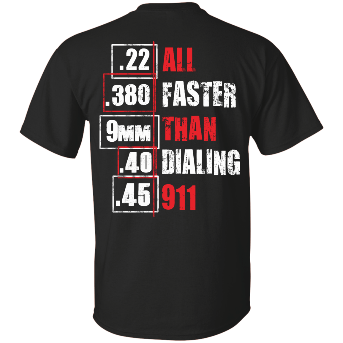 All Faster Than Dialing 911 Funny gun saying T-shirt & Hoodie