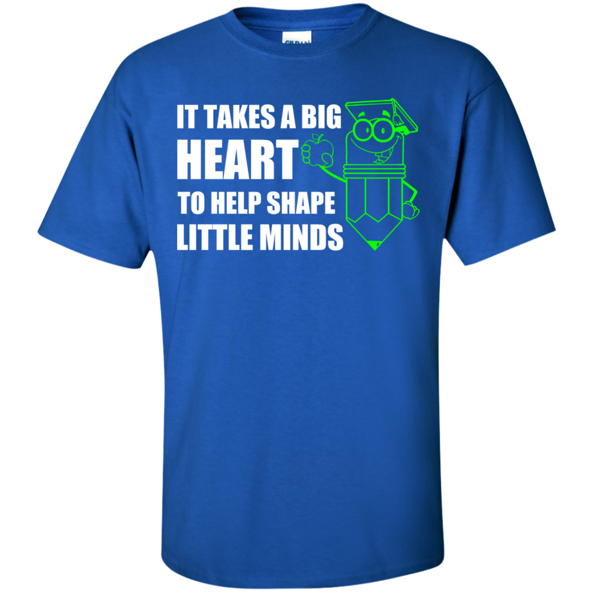 It Takes A Big Heart To Help Shape Little Minds Shirt - The Sun Cat