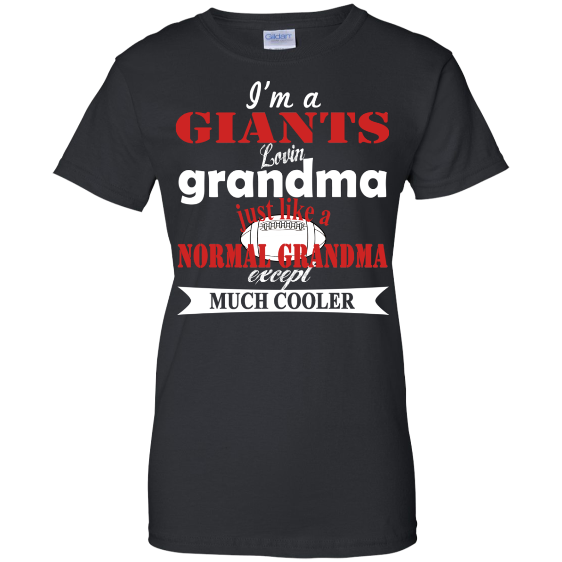 I'm a GIANTS Lovin grandma just like a Normal GRANDMA except Much Cooler - The Sun Cat