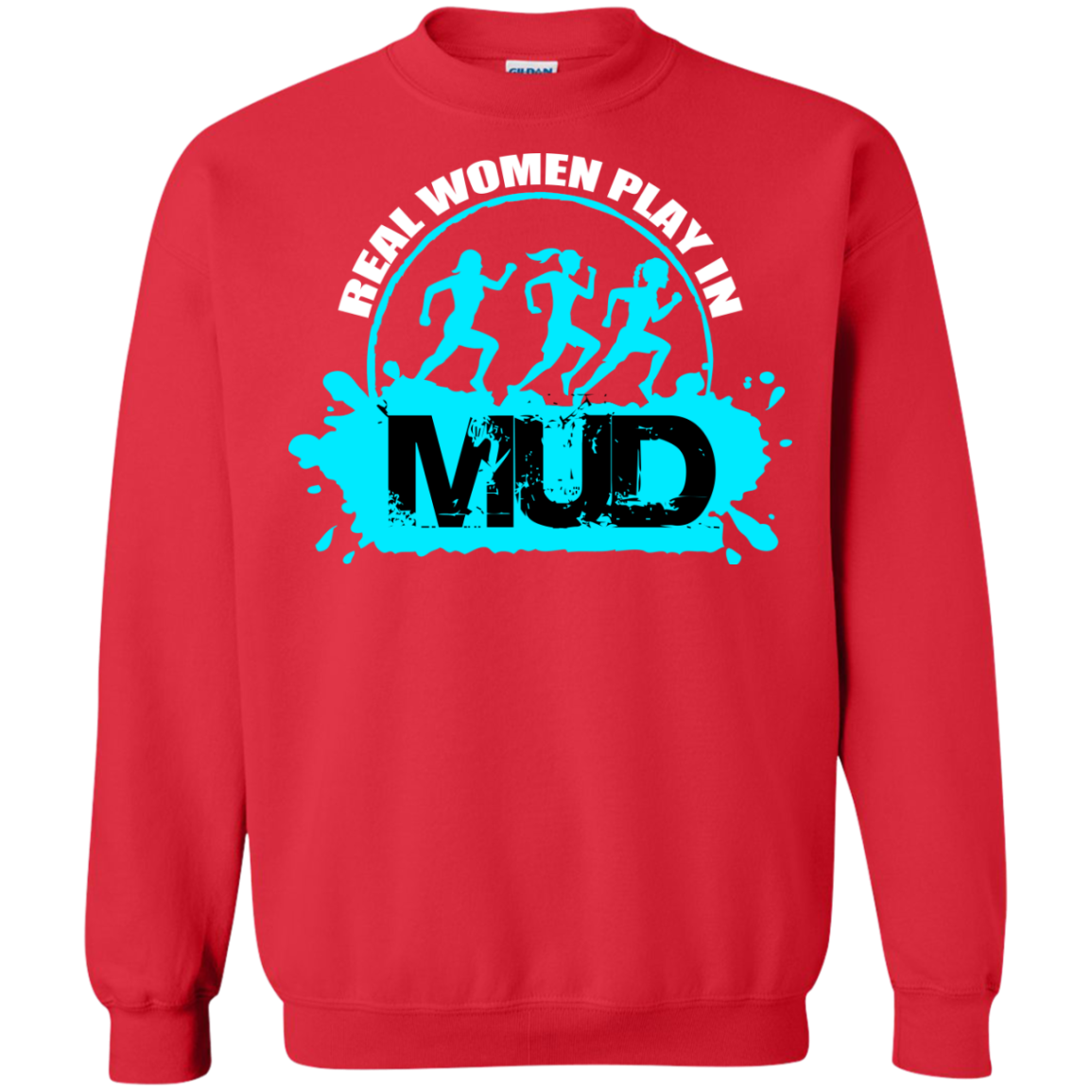 Real Women Play in the Mud T-Shirt Mud Run Shirt